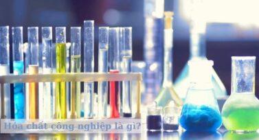 Hóa chất công nghiệp là gì?