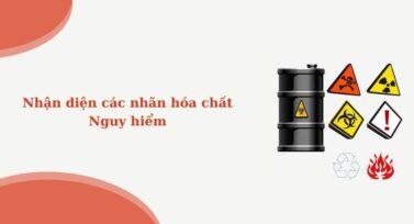 Nhận diện các nhãn hóa chất nguy hiểm
