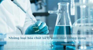 Những loại hóa chất xử lý nước thải thông dụng